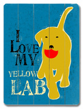 I Love My Yellow Lab Placa de madeira
