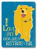 I Love My Golden Retriever Wood Sign by Ginger Oliphant