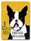 I Love My French Bulldog Wood Sign