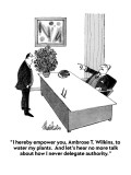"""I hereby empower you, Ambrose T. Wilkins, to water my plants.  And let's …"" - New Yorker Cartoon Premium Giclee Print by J.B. Handelsman"