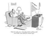 """Oh, I'm really sorry.  I just placed three million with some broker who c…"" - New Yorker Cartoon Premium Giclee Print by Leo Cullum"