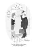 """Good day, Madam.  I'm working my son's way through college."" - New Yorker Cartoon Premium Giclee Print by J.B. Handelsman"