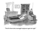"""""""I had the dream about meaningful employment again last night."""" - New Yorker Cartoon Premium Giclee Print by W.B. Park"""