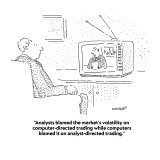 """Analysts blamed the market's volatility on computer-directed trading whil…"" - Cartoon Premium Giclee Print by Robert Mankoff"