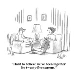"""Hard to believe we've been together for twenty-five seasons."" - Cartoon Premium Giclee Print by Frank Cotham"