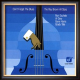 Ray Brown All Stars, Don&#39;t Forget The Blues Photographie encadr&#233;e