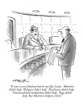 """It was a very bleak period in my life, Louie.  Martinis didn't help.  Rel…"" - New Yorker Cartoon Premium Giclee Print by Henry Martin"