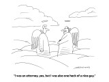 """""""I was an attorney, yes, but I was also one heck of a nice guy."""" - Cartoon Premium Giclee Print by Mick Stevens"""