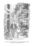 """It's good to know about trees.  Just remember nobody ever made any big mo…"" - New Yorker Cartoon Premium Giclee Print by Charles Saxon"