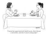 """I started my vegetarianism for health reasons, then it became  a moral ch…"" - New Yorker Cartoon Premium Giclee Print by Alex Gregory"