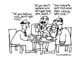 "Man one: ""If you believe rich, you'll get rich.""-Man two: ""If you don't be…"" - New Yorker Cartoon Premium Giclee Print by Lou Myers"