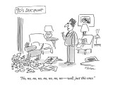 "90's Discipline-""No, no, no, no, no, no, no, no — well, just this once."" - New Yorker Cartoon Premium Giclee Print by Dean Vietor"