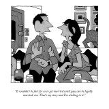 """It wouldn't be fair for us to get married until gays can be legally marri…"" - New Yorker Cartoon Premium Giclee Print by William Haefeli"