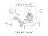 "How To Delegate During A Recession-""You're fired.  Pass it on."" - New Yorker Cartoon Premium Giclee Print by Robert Mankoff"