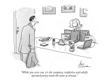"""""""While you were out, sir, the company, rudderless and adrift,  operated pr…"""" - New Yorker Cartoon Premium Giclee Print by Leo Cullum"""