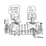 Richard, we have to talk.'-'I'm Dave.' - New Yorker Cartoon Premium Giclee Print by Eric Teitelbaum