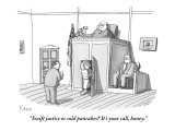 """Swift justice or cold pancakes? It's your call, honey."" - New Yorker Cartoon Premium Giclee Print by Zachary Kanin"