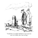 """I told him it wouldn't kill him to try to be nice  once in a while, but I…"" - New Yorker Cartoon Premium Giclee Print by Robert Weber"