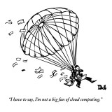 """""""I have to say, I'm not a big fan of cloud computing."""" - New Yorker Cartoon Premium Giclee Print by Drew Dernavich"""