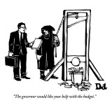 """The governor would like your help with the budget."" - New Yorker Cartoon Premium Giclee Print by Drew Dernavich"