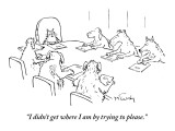 """I didn't get where I am by trying to please."" - New Yorker Cartoon Premium Giclee Print by Mike Twohy"