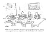 """On the one hand, eliminating the middleman would result in lower costs, i…"" - New Yorker Cartoon Premium Giclee Print by Robert Mankoff"
