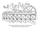 """""""Personally, I liked this roller coaster a lot better before the  Federal …"""" - New Yorker Cartoon Premium Giclee Print by Robert Mankoff"""