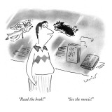 &quot;Read the book!&quot;-&quot;See the movie!&quot; - New Yorker Cartoon Premium Giclee Print by Arnie Levin