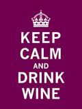 Keep Calm, Drink Wine Obrazy