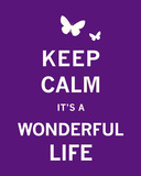 Keep Calm It's a Wonderful Life Prints by  The Vintage Collection