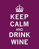 Keep Calm, Drink Wine Plakát