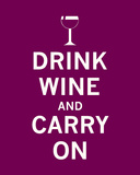 Drink Wine and Carry On Poster by Unknown Unknown