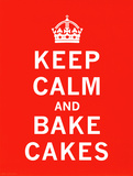 Keep Calm, Bake Cakes Print by  The Vintage Collection
