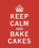 Keep Calm, Bake Cakes Art by  The Vintage Collection