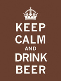 Keep Calm and Drink Beer Pôsters