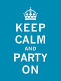Keep Calm and Party On Poster by  The Vintage Collection