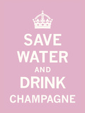 Save Water and Drink Champagne Posters av  The Vintage Collection