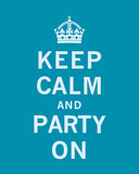 Keep Calm and Party On Posters by  The Vintage Collection