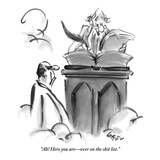 """Ah! Here you are–over on the shit list."" - New Yorker Cartoon Premium Giclee Print by Lee Lorenz"
