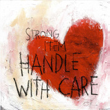 Handle With Care Prints