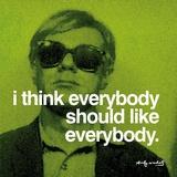 すべての人がすべての人を好むべきだ ポスター : アンディ・ウォーホル