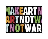 Make Art Not War Giclee Print by Erin Clark