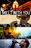 I Melt with You Posters