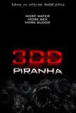 Piranha 3DD Masterprint
