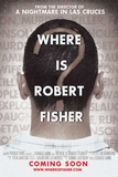 Where Is Robert Fisher Posters