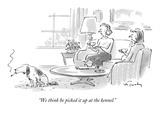 &quot;We think he picked it up at the kennel.&quot; - New Yorker Cartoon Premium Giclee Print by Mike Twohy