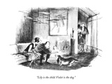 """""""Lily is the child. Violet is the dog."""" - New Yorker Cartoon Premium Giclee Print by Charles Saxon"""