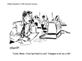 """""""Look, Mom—can I get back to you?  I happen to be on a roll."""" - New Yorker Cartoon Premium Giclee Print by William Hamilton"""