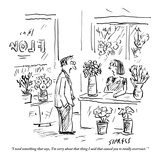"""""""I need something that says, 'I'm sorry about that thing I said that cause…"""" - New Yorker Cartoon Premium Giclee Print by David Sipress"""