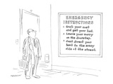 Man in office hall reads sign 'EMERGENCY INSTRUCTIONS 1. Grab your coat an… - New Yorker Cartoon Premium Giclee Print by James Stevenson
